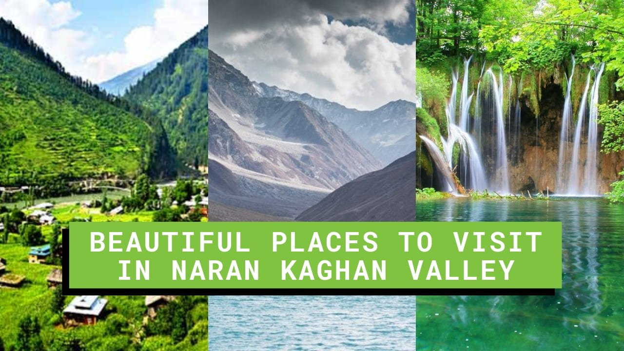 Amazing Naran Kaghan Places to Visit in 2019
