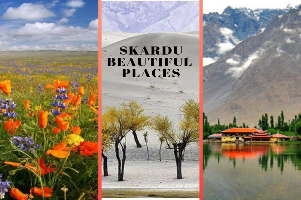 Skardu's Top Beautiful Places